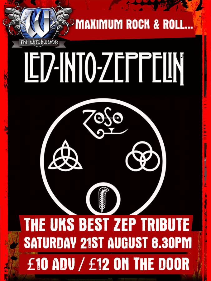 Led Into Zeppelin - Saturday 21st August 2021 at the witchwood
