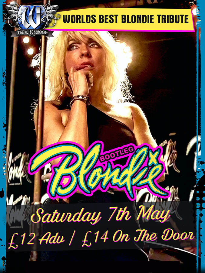 Bootleg Blondie - Saturday 7th May 2022 witchwood